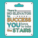 There is no elevator to success. You have to take the stairs. Inspirational and motivational quote in flat style Stock Photos
