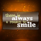 There is always a reason to smile. Futuristic motivational background. Chalk text written on a piece of glass Royalty Free Stock Photos
