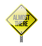 Almost there road sign illustration design. Over white royalty free illustration