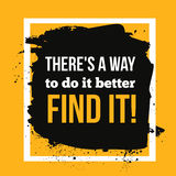 There is a way to do it better. Find Typographic poster. Inspirational and motivational hipster illustration. Typography Royalty Free Stock Photos