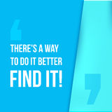 There is a way to do it better. Find Typographic poster. Inspirational and motivational hipster illustration. Typography Royalty Free Stock Image