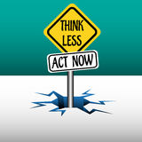 Think less act now Royalty Free Stock Images