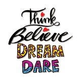 Think Believe Dream Dare. Royalty Free Stock Photos