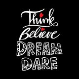 Think Believe Dream Dare. Quote Stock Photo