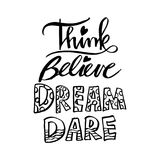 Think Believe Dream Dare. Stock Images