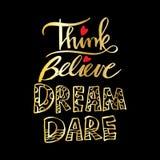 Think Believe Dream Dare. Quote Stock Image