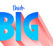 Think BIG. Decorate your office reminding everyone to think big Stock Images