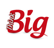 Think big red sign concept illustration Royalty Free Stock Photo