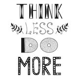 Think less do more, quote, phrase. For design Royalty Free Stock Image