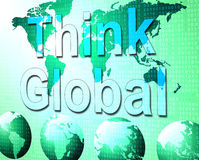 Think Global Indicates Earth Reflection And Contemplation. Think Global Representing Contemplating Worldly And Contemplate stock illustration