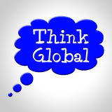 Think Global Means Contemplation Earth And Consider Stock Photos