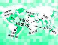 Think Global Shows Thinking Globalise And Globally. Think Global Meaning About Reflecting And Planet stock illustration