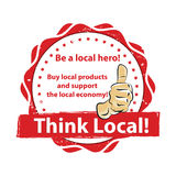 Think local. Buy local products. And support the local economy - printable stamp / label. Print colors CMYK used Royalty Free Stock Images