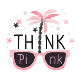Think pink inspirational quote. Vector illustration vector illustration