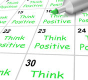 Think Positive Calendar Means Bright Outlook And Royalty Free Stock Images