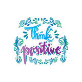 Think Positive. Hand lettering calligraphy Royalty Free Stock Photo
