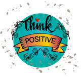 Think Positive. Hand lettering calligraphy Stock Images