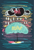 Think Positive Motivational poster Doodle quote. Think positive Motivational poster. Doodle hand drawn quote children's drawing with cloud umbrella Royalty Free Stock Image