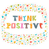 Think positive. Motivational slogan. Inspirational quote.  Royalty Free Stock Photo