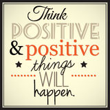 Think positive and positive thingd will happen. Royalty Free Stock Photos