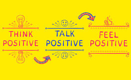 THINK POSITIVE, TALK POSITIVE, FEEL POSITIVE. Inspirational phrases on bright yellow background Stock Photos