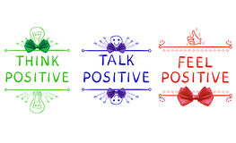 THINK POSITIVE, TALK POSITIVE, FEEL POSITIVE. Inspirational phrases isolated on white. Drawn vignettes and realistic royalty free illustration