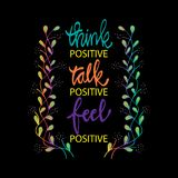 Think positive talk positive feel positive. Inspirational quotes vector illustration