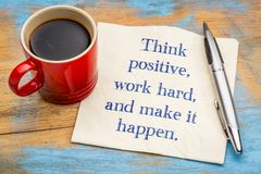 Think positive, work hard and make it happen stock photography
