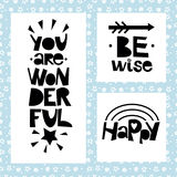 Three sentences on black background of stars and spirals. Be wise. You are wonderful. Happy. Stock Image