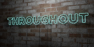 THROUGHOUT - Glowing Neon Sign on stonework wall - 3D rendered royalty free stock illustration Stock Image