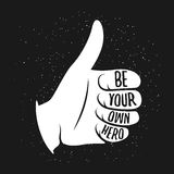 Thumb up vintage illustration with quote on it. Be your own hero. Vector illustration royalty free illustration