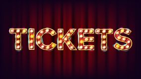 Tickets Banner Sign Vector. For Arts Festival Events Design. Circus Vintage Golden Illuminated Neon Light. Classic. Tickets Banner Sign Vector. For Arts Festival Stock Photos