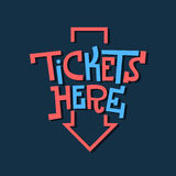 Tickets Here Funny Artistic Sign Slab Serif Lettering With An Ar Royalty Free Stock Image