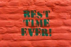Tiempo del texto de la escritura de la palabra el mejor nunca El concepto del negocio para se excite para qué está sucediendo en  imagen de archivo