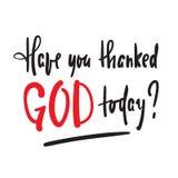 Tiene usted agradeció a dios hoy - religioso inspire y cita de motivación libre illustration