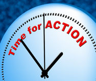 Time For Action Means At The Moment And Active Royalty Free Stock Photography