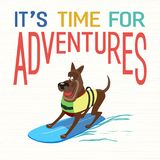 Time for adventures. Time for adventure. Cute comic cartoon. Colorful humor retro style. Pet surf in life vest on beach for fun leisure relax. Dog days of Summer Stock Image