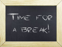 Time For Break. Note phrase on chalkboard Royalty Free Stock Photos