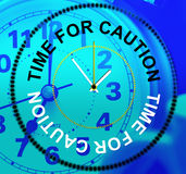 Time For Caution Means Forewarn Beware And Advisory. Time For Caution Indicating Advisory Danger And Cautious Stock Photos