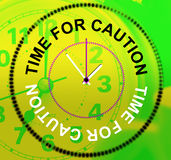 Time For Caution Represents Advisory Cautious And Beware. Time For Caution Meaning Warning Advisory And Cautious Royalty Free Stock Photography