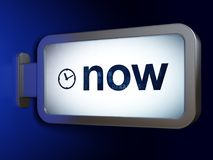 Time concept: Now and Clock on billboard background. Time concept: Now and Clock on advertising billboard background, 3D rendering Royalty Free Stock Image