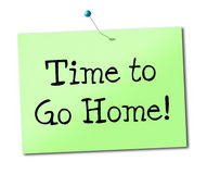 Time Go Home Shows See You Soon And Advertisement Royalty Free Stock Image