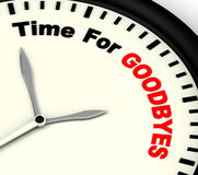 Time For Goodbyes Message Means Farewell Or Bye. Time For Goodbyes Message Meaning Farewell Or Bye Royalty Free Stock Photos