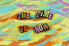 Time is now begin start. Beginning complete completion end start time action aspiration determination reminder procrastination running out creativity past royalty free stock photography