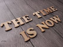 The Time Is Now, Motivational Inspirational Quotes. The Time Is Now, business motivational inspirational quotes, words typography concept, do, action stock photos