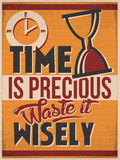 Time is Precious Waste it Wisely. Motivation Poster with the Quote  Time is Precious Waste it Wisely Royalty Free Stock Photos