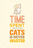 Time Spent With Cats Is Never Wasted. Cute And Whimsical Domestic Animal Vector Concept. Typographic Quote Poster Design Stock Image