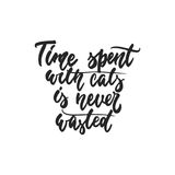 Time spent with cats is never wasted - hand drawn dancing lettering quote isolated  Stock Image