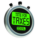 Time For Taxes Message Means Taxation Due Royalty Free Stock Image