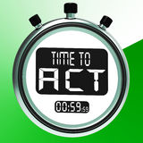Time To Act Message Showing Urgent Action Royalty Free Stock Photo
